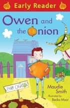 Early Reader: Owen and the Onion ebook by Maudie Smith, Becka Moor