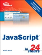 Sams Teach Yourself JavaScript in 24 Hours ebook by Michael Moncur