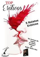 TOP Eróticos ebook by Varios Autores