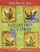 I quattro accordi ebook by Miguel Ruiz