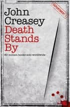 Death Stands By ebook by John Creasey