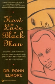 How to Love a Black Man ebook by Kobo.Web.Store.Products.Fields.ContributorFieldViewModel