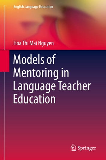 Models of mentoring in language teacher education ebook by hoa thi models of mentoring in language teacher education ebook by hoa thi mai nguyen fandeluxe Gallery