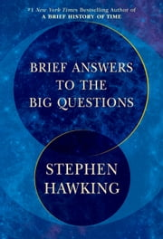 Brief Answers to the Big Questions ebook by Stephen Hawking