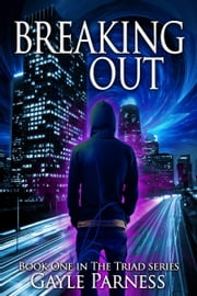 Breaking Out ebook by Gayle Parness