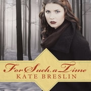 For Such a Time audiobook by Kate Breslin