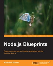 Node.js Blueprints ebook by Krasimir Tsonev