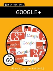 Google plus ebook by Bianca van de Ketterij