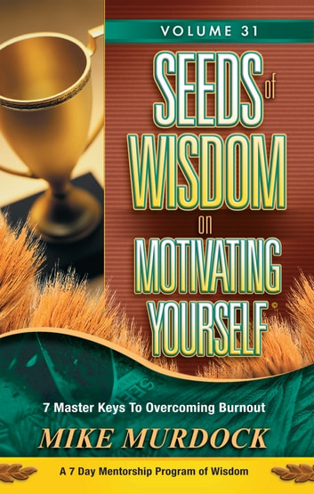 Seeds of Wisdom on Motivating Yourself, Volume 31 ebook by Mike Murdock