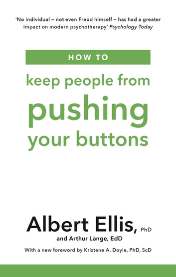 How to Keep People From Pushing Your Buttons 電子書 by Albert Ellis PhD,Arthur Lange