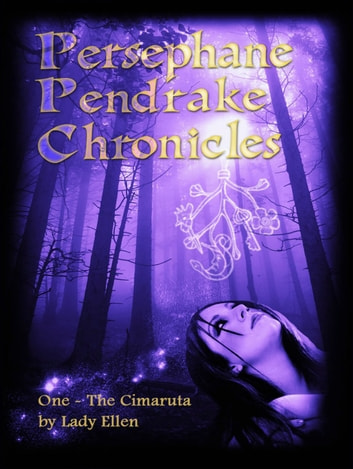 The Persephane Pendrake Chronicles-One-The Cimaruta ebook by Lady Ellen