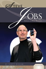 Steve Jobs: Apple & iPod Wizard: Apple & iPod Wizard ebook by Gillam, Scott