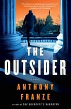 The Outsider - A Novel ebook by Anthony Franze