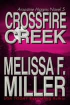 Crossfire Creek ebook by Melissa F. Miller