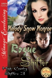 Rogue Shifter ebook by Melody Snow Monroe