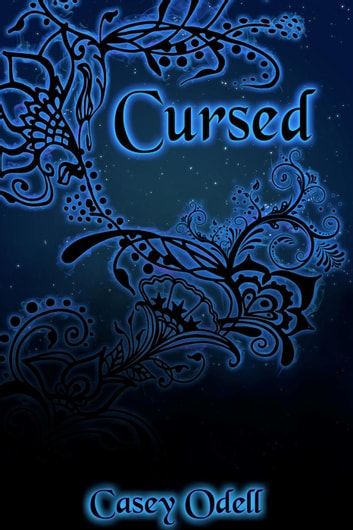 Cursed - Cursed Magic Series, #1 ebook by Casey Odell