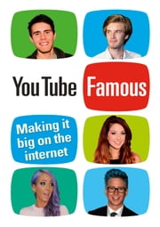 YouTube Famous - Making it big on the internet ebook by Rosie Matheson