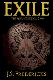 Exile - The Rogue Kingdom Saga ebook by J.S. Fredericks