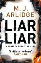 Liar Liar - DI Helen Grace 4 ebook by M. J. Arlidge