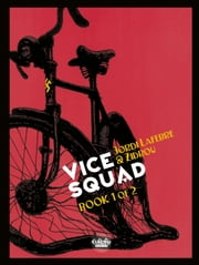 Vice Squad - Volume 1 ebook by Jordi Lafebre, Zidrou