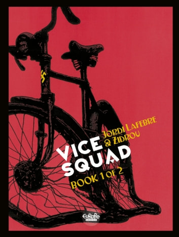 Vice Squad - Volume 1 ebook by Jordi Lafebre,Zidrou