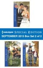 Harlequin Special Edition September 2015 - Box Set 2 of 2 - The Bachelor Takes a Bride\A Sweetheart for the Single Dad\The Rancher's Surprise Son ebook by Brenda Harlen, Victoria Pade, Christine Wenger