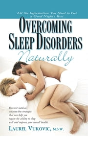 Overcoming Sleep Disorders Naturally ebook by Laurel Vukovic