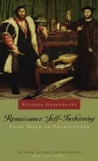 Renaissance Self-Fashioning ebook by Stephen Greenblatt