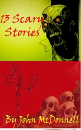 13 Scary Stories ebook by John McDonnell