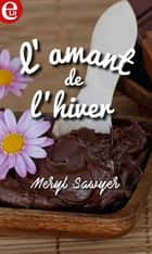 L'amant de l'hiver eBook by Meryl Sawyer