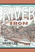 River of Iron ebook by David Lee