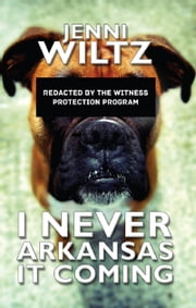 I Never Arkansas It Coming ebook by Jenni Wiltz