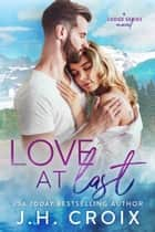 Love at Last - A Last Frontier Lodge Novel ebook by J.H. Croix