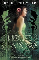 House of Shadows ebook by Rachel Neumeier