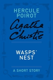 Wasps' Nest - A Hercule Poirot Story ebook by Agatha Christie