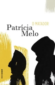 O matador ebook by Patrícia Melo