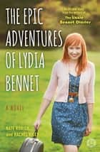 The Epic Adventures of Lydia Bennet ebook by Kate Rorick,Rachel Kiley