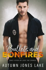 Bullets & Bonfires ebook by Autumn Jones Lake