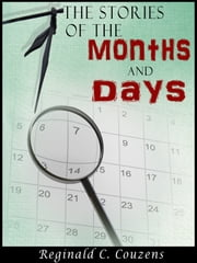 The Stories Of The Months And Days ebook by Reginald C. Couzens