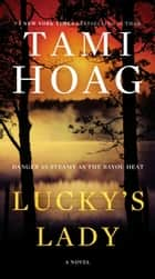 Lucky's Lady - A Novel ebook by Tami Hoag