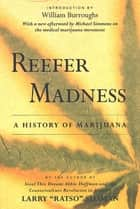 "Reefer Madness ebook by Larry ""Ratso"" Sloman,William S. Burroughs,Michael Simmons"