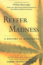 "Reefer Madness - A History of Marijuana ebook by Larry ""Ratso"" Sloman,William S. Burroughs,Michael Simmons"