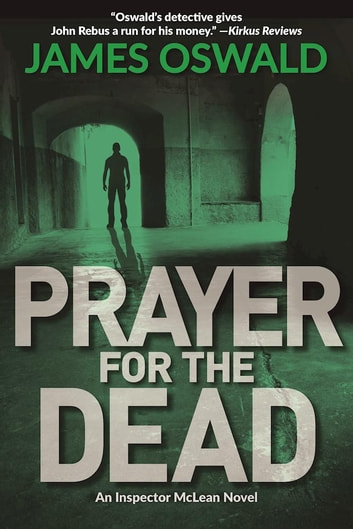 Prayer for the Dead - An Inspector McLean Novel ebook by James Oswald