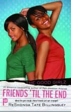 Friends 'til the End ebook by ReShonda Tate Billingsley