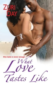 What Love Tastes Like ebook by Zuri Day