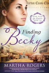 Finding Becky - Winds Across the Prairie, Book Three ebook by Martha Rogers