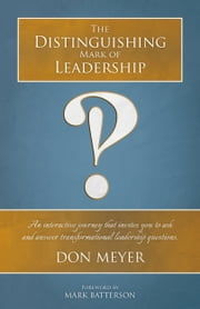 The Distinguishing Mark of Leadership ebook by Don Meyer
