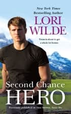Second Chance Hero (previously published as Once Smitten, Twice Shy) ebook by Lori Wilde