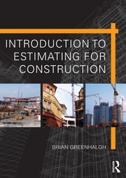 Introduction to Estimating for Construction ebook by Brian Greenhalgh