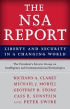 The NSA Report ebook by The President's Review Group on Intelligence and Communications Technologies,Richard A. Clarke,Michael J. Morell,Geoffrey R. Stone,Cass R. Sunstein,Peter Swire
